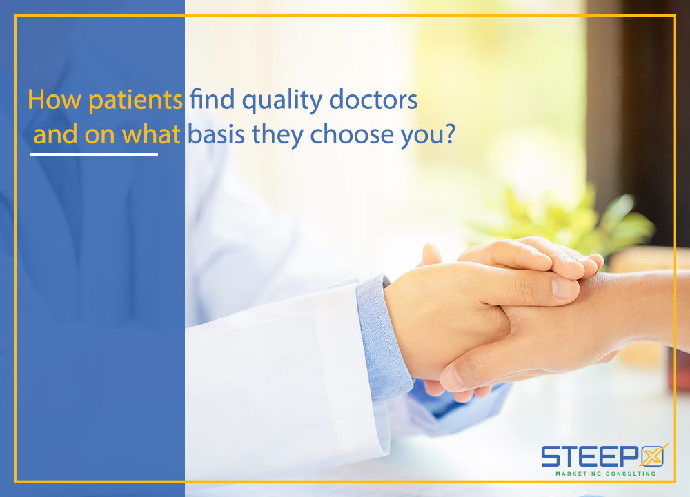 How patients find quality doctors and on what basis they choose you