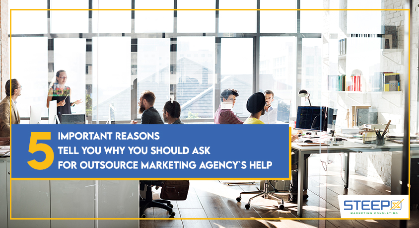 5-important-reasons-tell-you-why-you-should-ask-for-outsource-marketing-agency`s-help